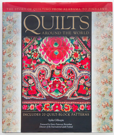 Quilts Around the World by Spike Gillespie.  Great book with quilts from around the world. Including quilt block patterns in the back of the book  by Myrah Brown Green